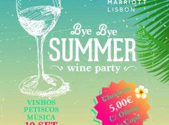 Bye Bye Summer Wine Party no Lisboa Marriott Hotel
